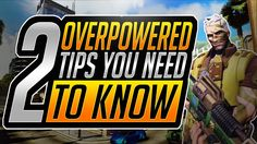 2 Overwatch Advanced Tips - Advanced Overwatch Pro Tips and Tricks (Tact...