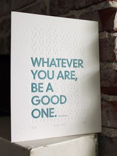 """Whatever You Are, Be A Good One.""  #career #quotes"