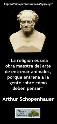 Ateismo para Cristianos.: Frases Célebres Ateas. Arthur Schopenhauer.