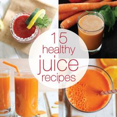 15 Healthy Juice Recipes (Carrot, Apple & Spinach / Citrus Kicker / Green Apple Detox / Orange Frosty / Rhubarb Carrot / Raw Juice / Green Juice / Breakfast Vegetable / Sunshine Juice / Hangover Juice / V8 / Flu-fighting Red Grape / Spicy Carrot / Good Morning / Vitality Shots