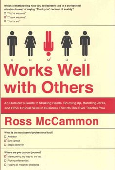 Ross McCammon points out the workplace for what it is: an often absurd landscape of ego and fear guided by social rules that no one ever talks about. He offers a mix of enlightening and often self-deprecating personal stories about his experience and clear, practical advice on getting the small things right--crucial skills that often go unacknowledged--from shaking a hand to conducting a business meeting in a bar to navigating a work party.