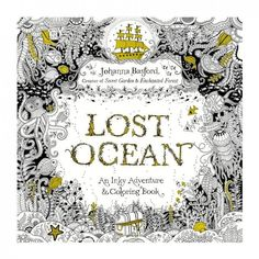 Lost Ocean Coloring book Johanna Basford - Oceano Perdido...i would love to have this and also Secret Garden by the same author