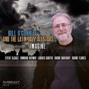 Jeff Tamarkin's review of Bill O'Connell & the Latin Jazz Allstars album - Imagine - on Savant Records.