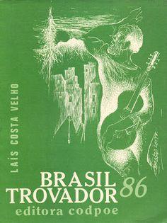CLUBE DOS TROVADORES CARIOCAS: Brasil Trovador / Laís Costa Velho * Antonio Cabra...