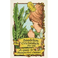 The Dandelion Celebration: A Guide to Unexpected Cuisine [Paperback]  Peter A. Gail (Author)