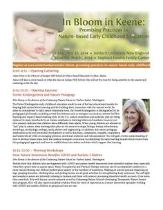3rd annual Forest Kindergarten conference.  Learn more at http://www.antiochne.edu/events/in-bloom-promising-practices-in-nature-based-early-childhood/