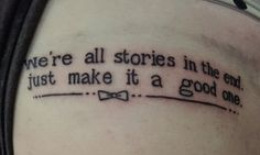 "Doctor Who ""We're all stories in the end"" Tattoo"