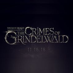 The crimes of Grindelwald ✨ 11.16.18
