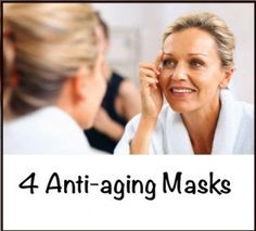 4 Homemade Anti-aging Masks