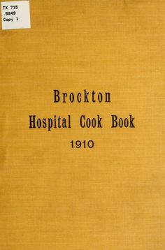 1910 | The Brockton Hospital Cook Book Published by The Brockton Hospital Ladies' Aid Association | Second Edition
