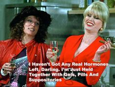 Sweetie, Darling we can't wait for the release of the new Absolutely Fabulous movie this summer. Check out our favourite Ab Fab quotes of all time! Absolutely Fabulous Quotes, Absolutely Fabulous Birthday, Mum Jokes, Patsy And Edina, Menopause Humor, Jennifer Saunders, Birthday Quotes For Her, Joanna Lumley, British Comedy