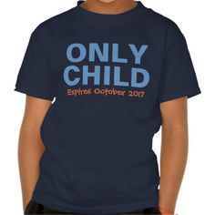 Only Child Expires Custom Big Brother Tee Shirt Design #unique #funny #kids #baby #sibling #announcement #ideas