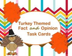 This was developed from a need to practice a needed reading skill that was a needed review seasonally.  My students really love task cards! These cards require them to read asentence and then write whether it is a Fact or Opinion.  It allows us to work on findingkey opinion words, as well as a topic they know little about (turkeys).