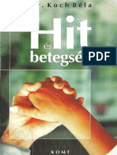 Dr Koch Béla_Hit és betegség.pdf Hit