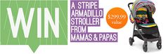 Mamas & Papas Armadillo Stroller {GIVEAWAY} - Right Start Blog. Eight lucky winners will be the proud new owners of the stylish Armadillo Stripe Stroller with Liner from Mamas & Papas. Each of our seven stores will be giving away one stroller, so you can visit your local store and enter in person. Or, you can enter online. Winners will be announced by July 1, 2014!