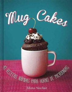 "Read ""Mug Cakes: 40 speedy cakes to make in a microwave"" by Mima Sinclair available from Rakuten Kobo. A delicious cake you make in a mug, in a microwave, in less than 10 minutes? Yes, it may sound crazy but it actually wor. Cakes To Make, How To Make Cake, Microwave Cake, Microwave Recipes, Peanut Butter Mug Cakes, Chocolate Peanut Butter, Chocolate Lava, Food Cakes, Mug Recipes"