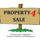 Property 4 Sale is a 2-player game in which students practice identifying the Properties of Addition and Multiplication.  Players select game cards...