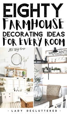 The farmhouse home decor trend has become a new classic for interior design. If you're ready to incorporate this trendy slightly minimalist look to your home then it's time you take a look at these amazing 80 farmhouse decor ideas. We have ideas for the kitchen, the living room, the office, the bathroom, the bedroom, and even the front home entryway. #ladydecluttered #farmhousehomedecor #homedecorideas #farmhouseideasforthekitchen #farmhouselivingroom #farmhousebathroom #farmhouseoffice