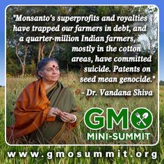 Environmental activist and hero Vandana Shiva will be interviewed by John Robbins during the GMO Mini-Summit about the effect of GMOs on global agriculture. Listen for free online, Oct. 25-27, and hear Vandana and more than a dozen other experts, authors and researchers.