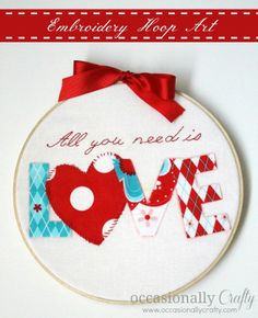 Occasionally Crafty: Love Embroidery Hoop Art
