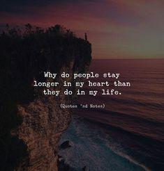 Why do people stay longer in my heart than they do in my life. Photo Credits: Jay Alvarrez via (https://ift.tt/2rbqsuZ)
