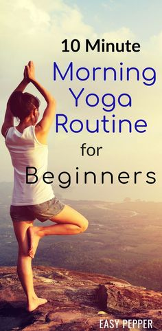 Check Out This 10 Minute Morning Yoga Routine For Beginners Its The Perfect Workout