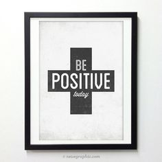 Be Positive Today poster  Motivational quote by NeueGraphic