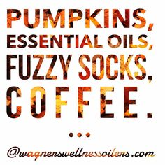 """48 Likes, 2 Comments - WagnersWellnessEssentialOilers (@wagnerswellness) on Instagram: """"The perfect Saturday = Pumpkins, Essential Oils, Fuzzy Socks, Coffee."""""""