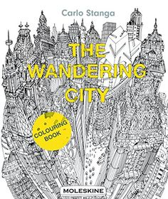 Booktopia Has The Wandering City Colouring Book By Carlo Stanga Buy A Discounted Paperback Of Online From Australias Leading