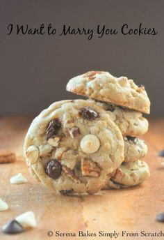 I Want To Marry You Chocolate Chip Cookies filled with white and semi-sweet chocolate chips | Serena Bakes Simply From Scratch