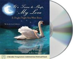 It's Time to Sleep, My Love/On the Night You Were Born: The You Are Loved Collection: Amazon.co.uk: Nancy Tillman, Eric Metaxas, Orlagh Cassidy: Books