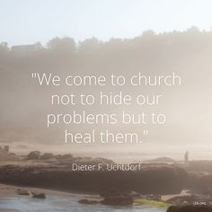 """We come to church not to hide our problems but to heal them."" 
