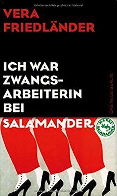 Ich war Zwangsarbeiterin bei Salamander: Amazon.de: Vera Friedländer: Bücher