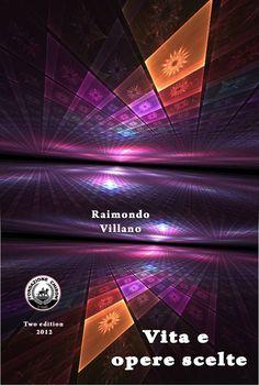 """31.R. Villano """"Vita e opere scelte-Two edition"""" cd rom multimediale a colori (83,8 Mb; 48 files, 1 colonna sonora), Ed. Chiron dpt Ph@rma, Torre Annunziata, gennaio 2012;"""