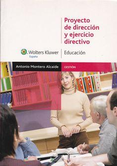 Proyecto de dirección y ejercicio directivo / Antonio Montero Alcaide