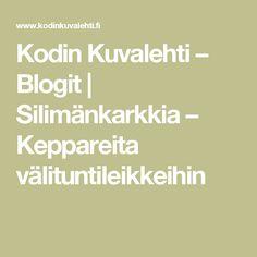 Kodin Kuvalehti – Blogit   Silimänkarkkia – Keppareita välituntileikkeihin
