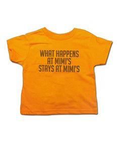 Take a look at this Mandarin 'What Happens at Mimi's' Tee - Toddler & Kids by American Classics on #zulily today!