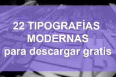 22 tipografías modernas para descargar gratis y usarlas en todo tipo de proyectos de diseño gráfico  #tipografias #tipografiasModernas #tipografia #fuentes #fuenteModerna #fuentesModernas #TipografiaModerna #diseno #diseño #grafico #diseñoGrafico #tiposdeletra #gratis #tipografiasGratis #moderna #moderno