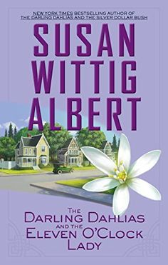 The Darling Dahlias and the Eleven O'Clock Lady by Susan Wittig Albert http://smile.amazon.com/dp/0425260623/ref=cm_sw_r_pi_dp_704vvb11D37C5