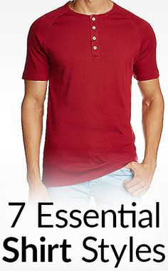 7 Essential Shirt Styles Every Man Should Own   Casual Men's Shirts   Undershirt   T-Shirt   Polo   Henley   Button Down