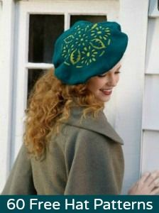 69 Free Hat Patterns;  All you need to know about hat making is here - including how-to-book at end; encyclopedia of hat making!