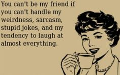 Yep, that's me lol!!!! OR me smiling at everybody and anything!!!THATS JUST ME!