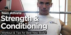 Teen Athlete Strength & Conditioning: Workout And Tips For Best New Body!