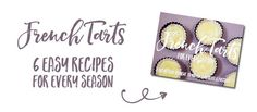 French Tarts for every season