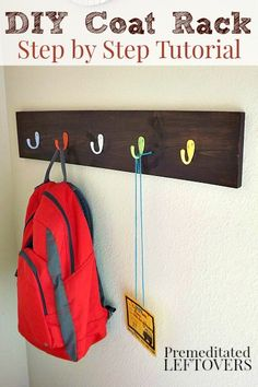 A frugal DIY Coat Rack with Hooks. Use this DIY Coat Rack Tutorial to create a coat rack for the wall of your entry way keeping the area organized and clean.