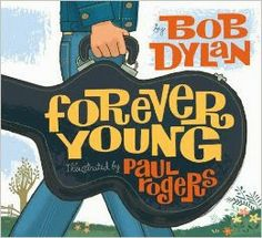 Bob Dylan's Forever Young