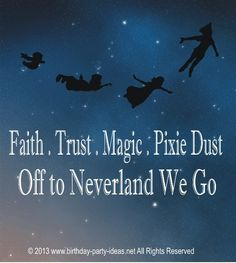 Peter Pan Birthday Party #peterpan #peter pan #birthday #party #themed #sayings #quotes