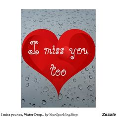 I miss you too, Water Drops Window Rain Red Heart Postcard I Love You Pictures, Love You Gif, Missing You Love, Real Love, Miss You Funny, L Miss You, I Miss You Quotes For Him, Funny Nicknames For Friends, Lonely Heart