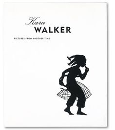 KARA WALKER: PICTURES FROM ANOTHER TIME- 1st Edition ART BOOK- RARE! Out of Print – NOMADCHIC $200