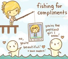 """Fishing for compliments"", by Chibird"